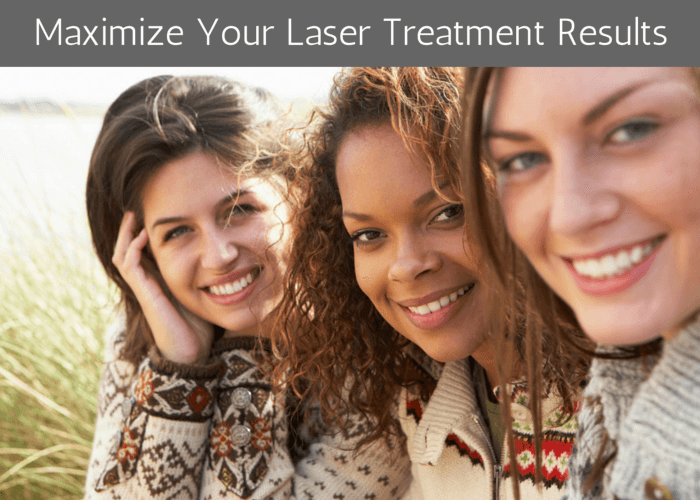 Maximize Your Laser Treatment Results